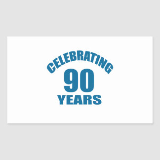 Celebrating 90 Years Birthday Designs Rectangular Sticker