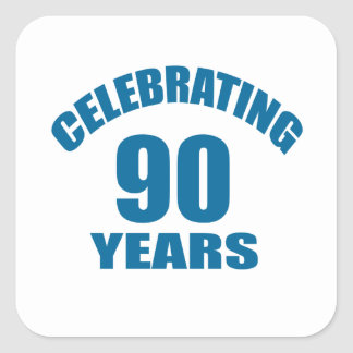 Celebrating 90 Years Birthday Designs Square Sticker
