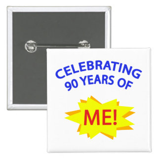 Celebrating 90 Years Of Me! 15 Cm Square Badge
