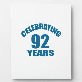 Celebrating 92 Years Birthday Designs Plaque