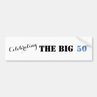 Celebrating THE BIG 50 - Bumper Sticker