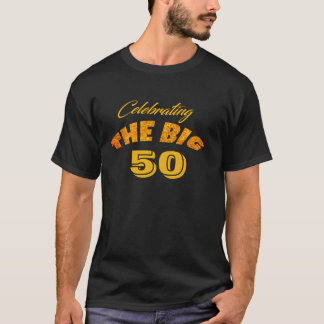 Celebrating THE BIG 50 - Gold Color Text Any Age - T-Shirt