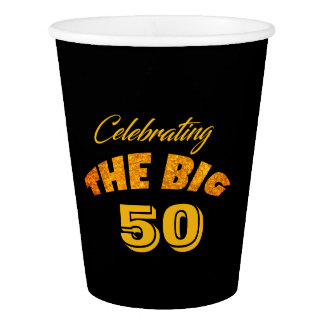 Celebrating THE BIG (Any Age) Gold Color Text - Paper Cup