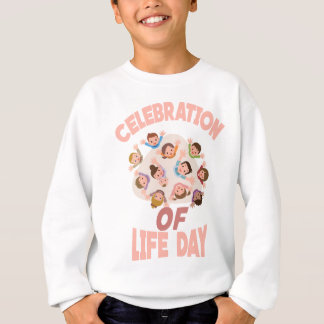 Celebration Of Life Day - Appreciation Day Sweatshirt