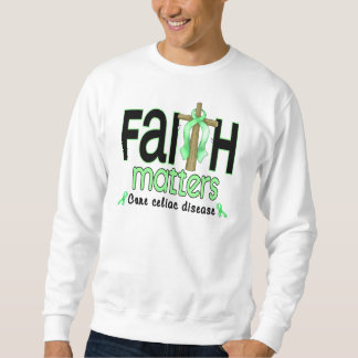 Celiac Disease Faith Matters Cross 1 Sweatshirt