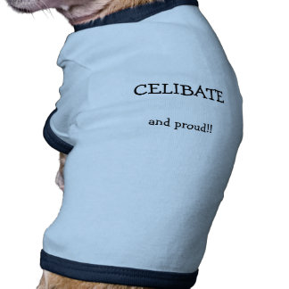 CELIBATE, and proud!! Ringer Dog Shirt