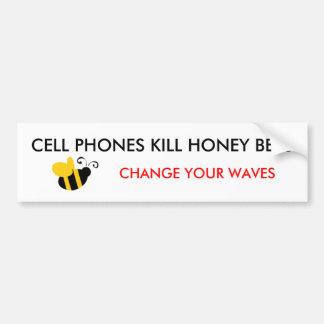 CELL PHONES KILL HONEY BEES... BUMPER STICKER