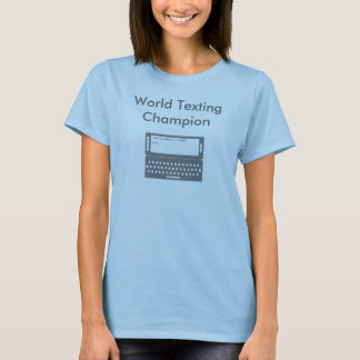 Cell, World Texting Champion T-Shirt