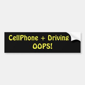 CellPhone + Driving = OOPS! Bumper Sticker