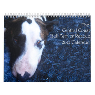 Central Coast Bull Terrier Rescue 2013 Calendar