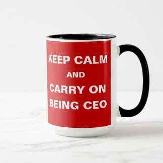 CEO - Funny - Keep Calm Carry On Being CEO Joke Mug