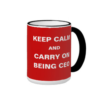 CEO - Funny - Keep Calm Carry On Being CEO Joke Ringer Mug
