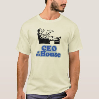 CEO of the House T-Shirt