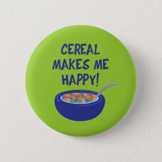 Cereal Makes Me Happy 6 Cm Round Badge