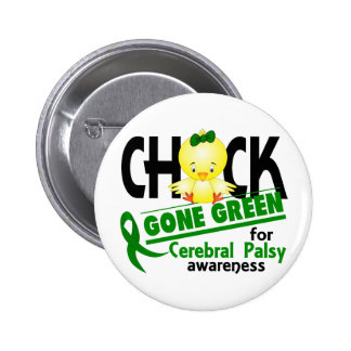 Cerebral Palsy Chick Gone Green 2 Pinback Button