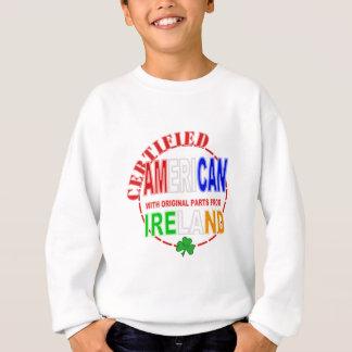Certified American With Parts From Ireland Design Sweatshirt