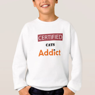 Certified Cat Addict Sweatshirt