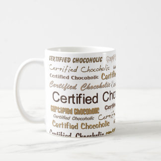 Certified Chocoholic Coffee Mug