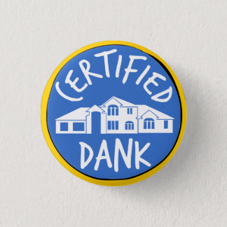Certified Dank McMansion Button