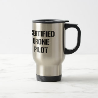 Certified Drone Pilot travel beverage container Travel Mug