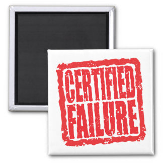 Certified Failure stamp Refrigerator Magnets
