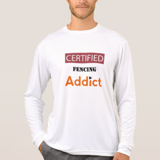 Certified Fencing Addict T-Shirt