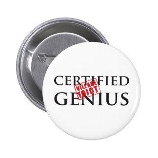 Certified Genius: VILLAGE IDIOT 2 6 Cm Round Badge