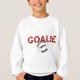 Certified Insane Goalie Sweatshirt