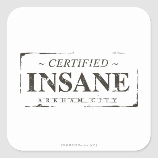 Certified Insane Stamp Square Sticker