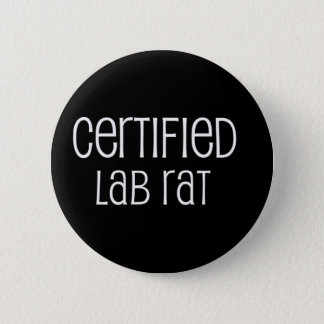 Certified Lab Rat 6 Cm Round Badge