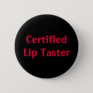 Certified Lip Taster Button