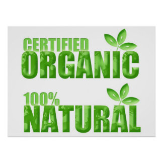Certified Organic 100% Natural Poster