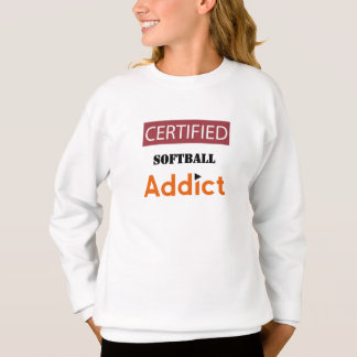 Certified Softball Addict Sweatshirt