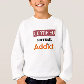 Certified Softball Addict Sweatshirt