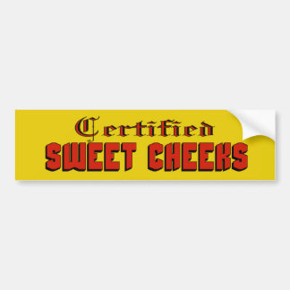 Certified Sweet Cheeks Bumper Sticker