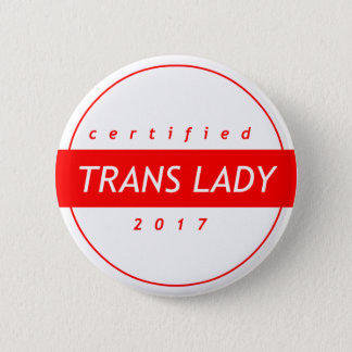 Certified Trans Lady Button