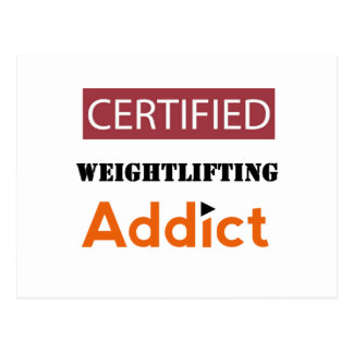 Certified Weightlifting Addict Postcard