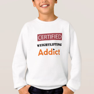 Certified Weightlifting Addict Sweatshirt
