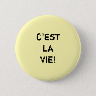 """C'est La Vie!"" Inpirational Quote. 6 Cm Round Badge"