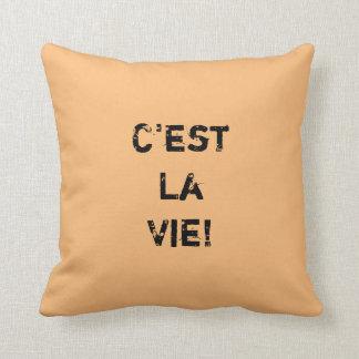 """""""C'est La Vie!"""" Inpirational Quote. Cushion"""