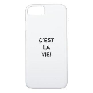 """""""C'est La Vie! """" iPhone 7 Case"""