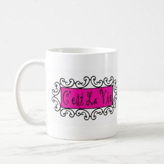 C'est La Vie (That's Life) ~ Classic White Coffee Mug