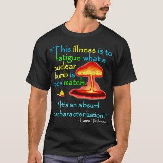 CFS/Absurd Mischaracterization T-Shirt