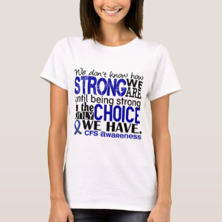 CFS How Strong We Are T-Shirt