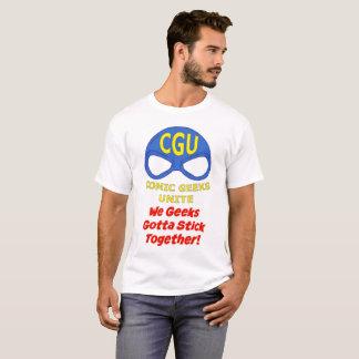 CGU We Geeks Gotta Stick Together! Shirt