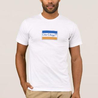 Cha Ching!? T-Shirt