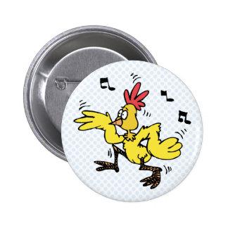 ChaChaCha Chicken 6 Cm Round Badge