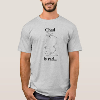 Chad is Rad T-Shirt
