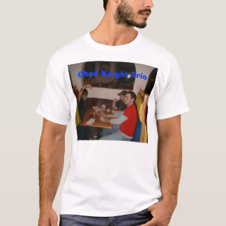 Chad Knight Trio Party T-Shirt