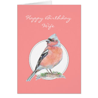 Chaffinch, Happy Birthday Wife Card